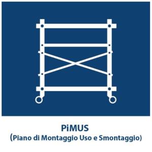 PIMUS (PIANO DI MONTAGGIO USO E SMONTAGGIO)